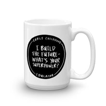 I Build The Future – What's Your Superpower? Teacher Mug