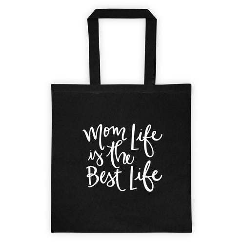 Mom Life Is The Best Life Tote Bag