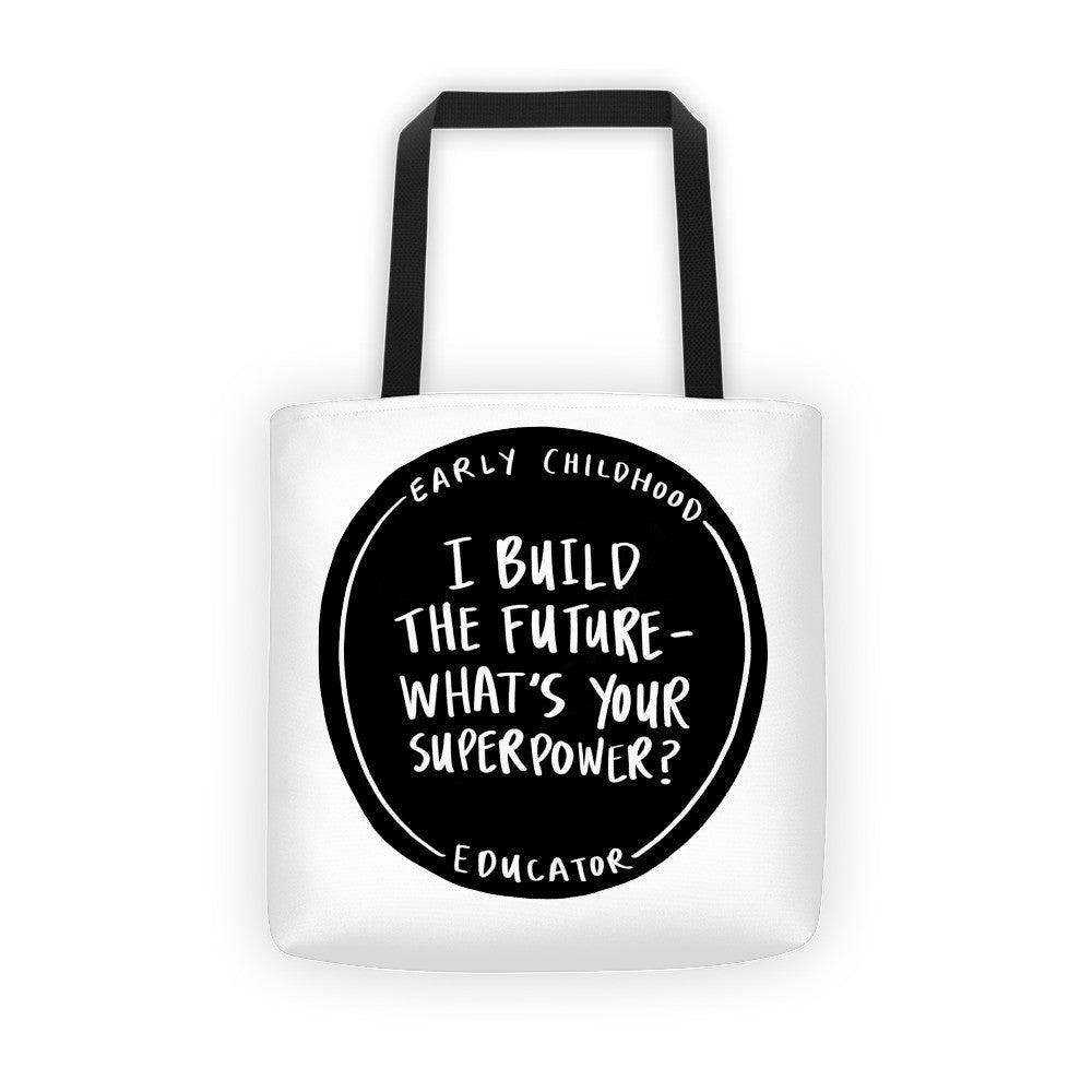 I Build The Future – What's Your Superpower? Teacher Tote Bag