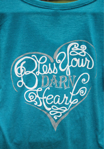 Bless your DARN Heart Tshirt