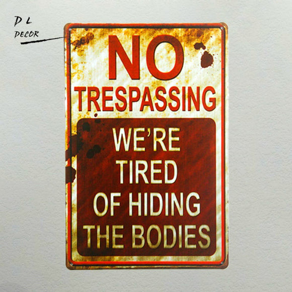 shabby chic Retro No Trespassing We're Tired of Hiding the Bodies Funny Metal Sign - Soromade Cycles