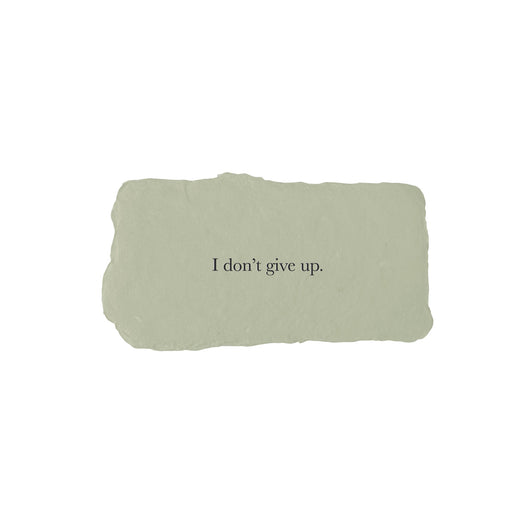 I don't give up affirmation card