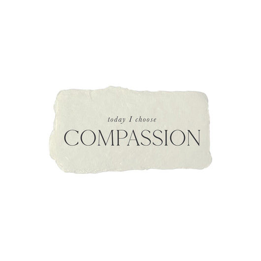 today I choose compassion intention card