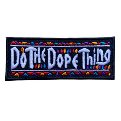 Do The Dope Thing Iron-On Patch