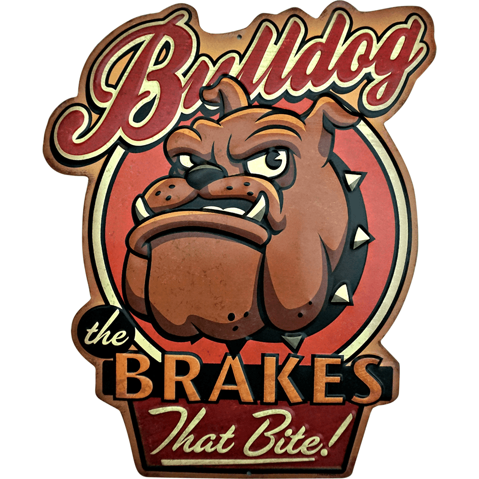 "Bulldog ""Brakes That Bite"" Sign - Loomzee"