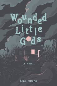 Wounded Little Gods