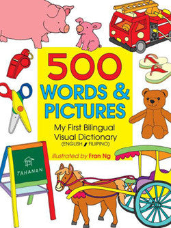500 Words & Pictures: My First Bilingual Visual Dictionary (English-Filipino)
