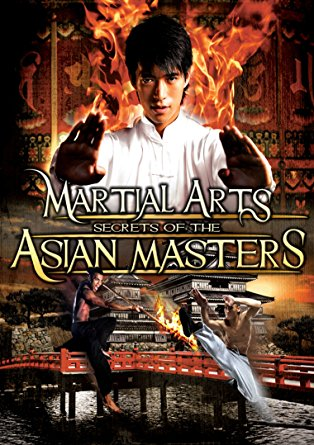 Martial Arts Secrets of the Asian Masters