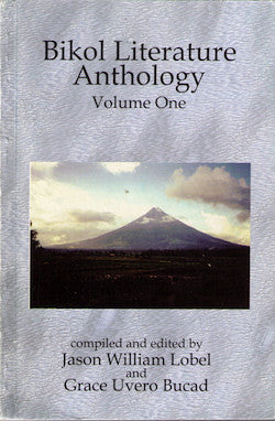 Bikol Literature Anthology: Volume 1