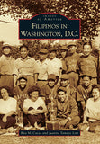 Images of America: Filipinos in Washington, D.C.