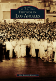 Images of America: Filipinos in Los Angeles
