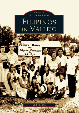 History - Images of America: Filipinos in Vallejo