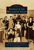 Images of America: Filipinos in Willamette Valley