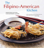 The Filipino-American Kitchen: Traditional Recipes