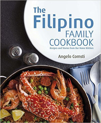 The Filipino Family Cookbook: Recipes and Stories from Our Home Kitchen