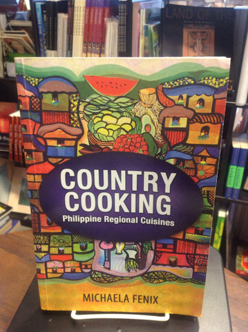 Country Cooking Philippine Regional Cuisines