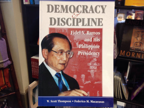Democracy and Discipline: Fidel Ramos and his Philippine Presidency