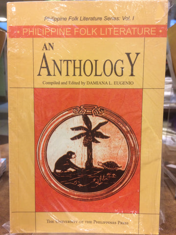Philippine Folk Literature Series:  An Anthology, Vol. I