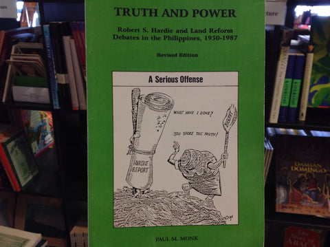 Truth and Power:  Robert S. Hardie and Land Reform Debates in the Philippines, 1950-1987, Revised Edition