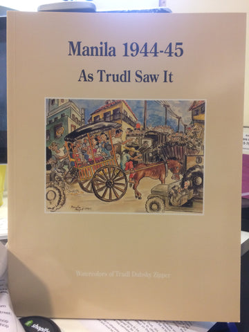 Manila 1944-45 As Trudl Saw It - Watercolors of Trudl Dubsky Zipper