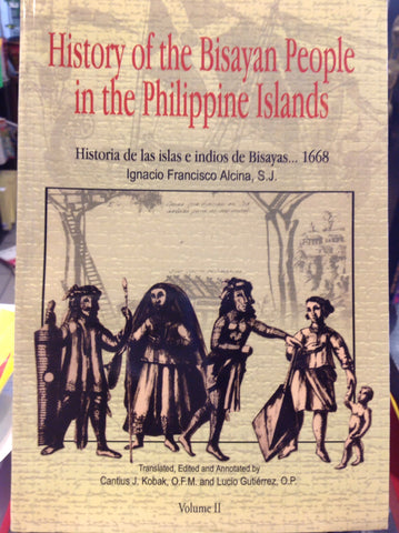 History of the Bisayan People in the Philippine Islands, Volume II.  Evangelization and Culture at the Contact Period