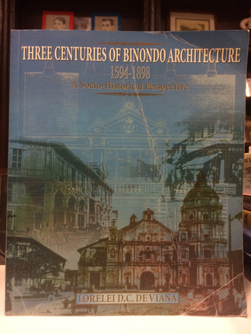 Three Centuries of Binondo Architecture 1594-1898:  A Socio-historical Perspective