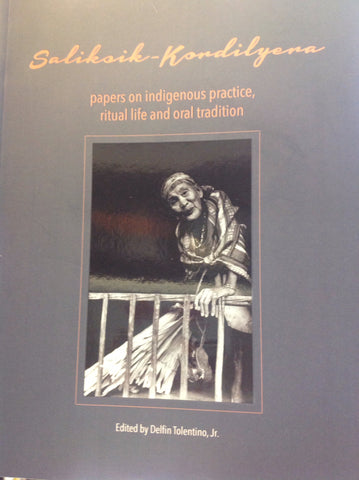 Saliksik-Kordilyera: Papers on Indigenous Practice, Ritual Life and Oral Tradition