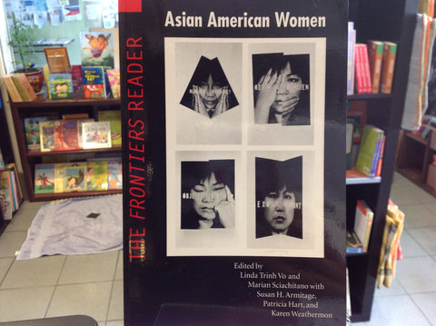 Asian American Women:  The Frontiers Reader