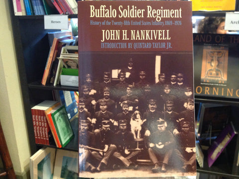 Buffalo Soldier Regiment: History of the Twenty Fifth United States Infantry, 1869-1926