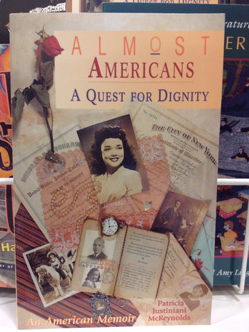 Almost Americans: A Quest for Dignity - An American Memoir