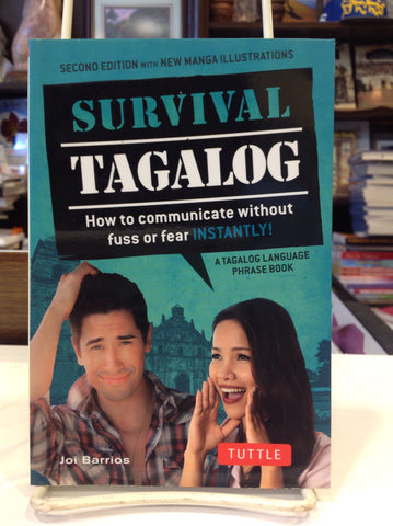 Survival Tagalog: How to Communicate without Fuss or Fear - Instantly!
