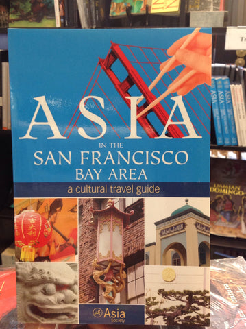 Asia in the San Francisco Bay Area - A Cultural Travel Guide