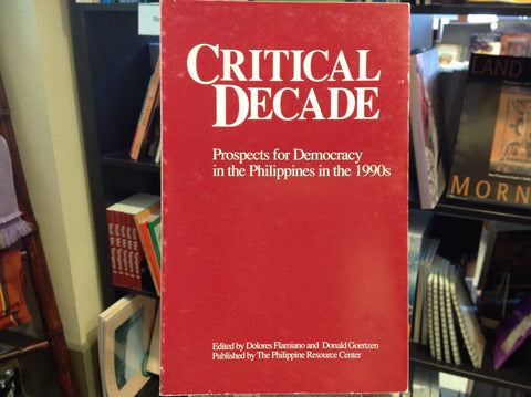 Critical Decade: Prospects for Democracy in the Philippines in the 1990's