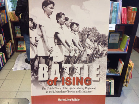 Battle of Ising: The untold Story of the 130th Infantry Regime in the Liberation of Davao and Mindanao