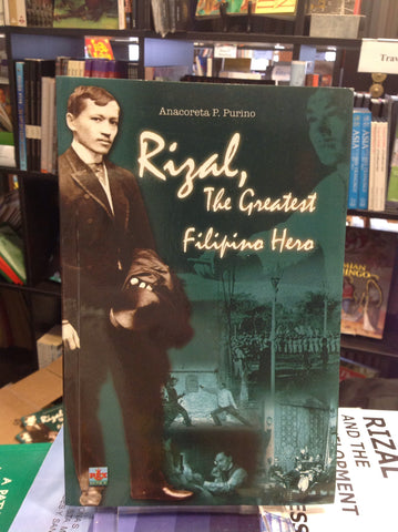 Rizal, The Greatest Filipino Hero