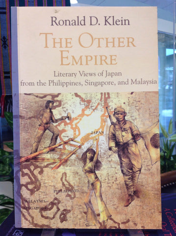 The Other Empire: Literary Views of Japan from the Philippines, Singapore, and Malaysia