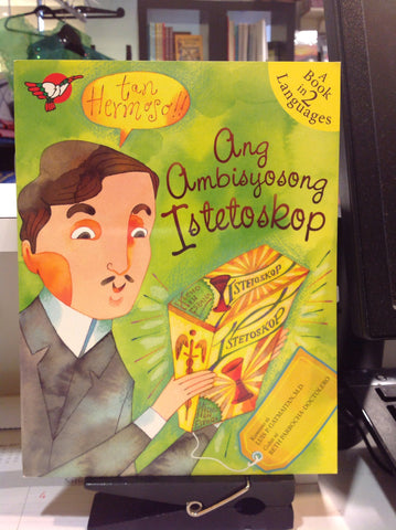 Ang Ambisyosong Istetoskop/The Ambitious Telescope/A Book in 2 Languages