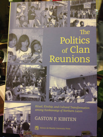The Politics of Clan Reunions; Ritual kinship and cultural transformation among Kankanaeys of northern Luzon.