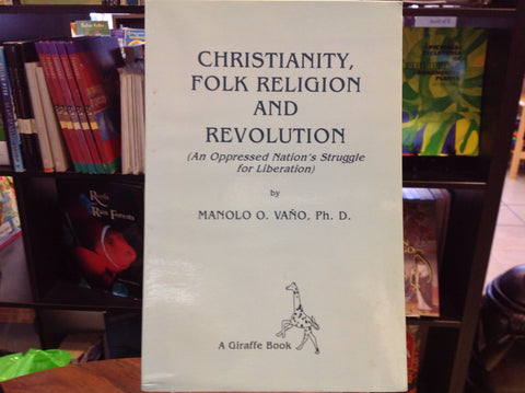 Christianity, Folk Religion and Revolution (An Oppressed Nation's Struggle for Liberation)