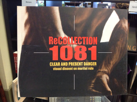 ReCollection 1081 - Clear and Present Danger: Visual Dissent on Martial Rule