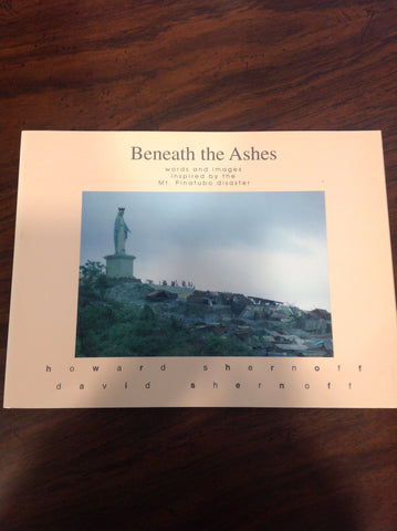 Social Science - Beneath the Ashes:  Words and Images Inspired by the Mt. Pinatubo Disaster