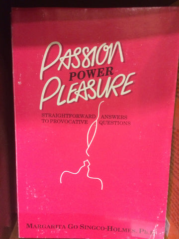Special Interest - Passion Power Pleasure: Straightforward Answers to Provocative Questions