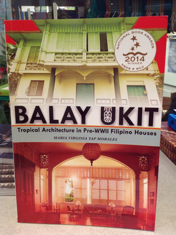 Balay Ukit - Tropical Architecture in Pre-WWII Filipino Houses