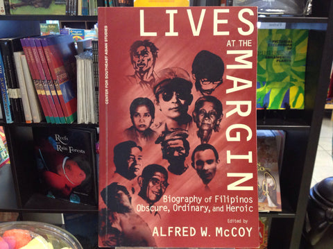 Lives at the Margin:  Biography of Filipinos Obscure, Ordinary, and Heroic