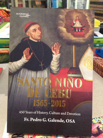 Santo Niño de Cebu 1565-2015: 450 Years of History, Culture and Devotion