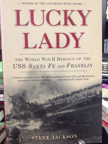 Lucky Lady: The World War II of the USS Santa Fe and Franklin