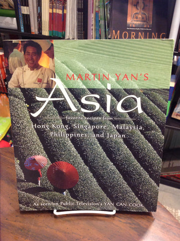 Martin Yan's Asia: Favorite Recipes from Hong Kong, Singapore, Malaysia, Philippines and Japan