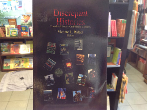 Discrepant Histories: Translocal Essays on Filipino Cultures