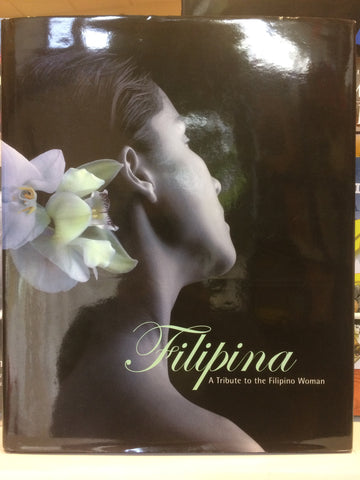 Filipina: A Tribute to the Filipino Woman