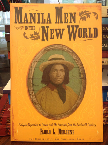 Manila Men in the New World:  Filipino Migration to Mexico and the Americas from the Sixteenth Century